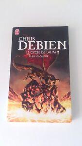 Chris Debien - Le cycle de Lahm, Tome 2 : Les insoumis - J'ai Lu