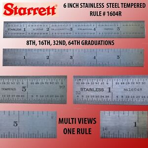 STARRETT 6 INCH STAINLESS STEEL TEMPERED RULE # 1604R WITH 4 GRADUATIONS