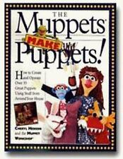 The Muppets Make Puppets: How to Create and Operate Over 35 Great Puppets Using