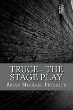 Truce - The Stage Play by Peterson, Brian Michael -Paperback