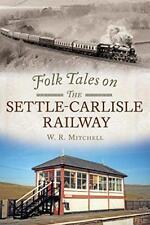 Folk Tales on the Settle-Carlisle CHEMIN DE FER PAR W.J.MITCHELL Livre poche 9