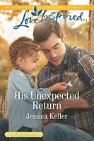 His Unexpected Return (Red Dog Ranch) by Keller, Jessica (Paperback)