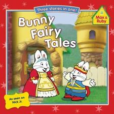 Bunny Fairy Tales (Max and Ruby) by