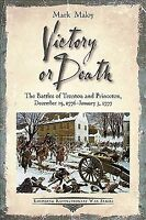 Victory or Death : The Battles of Trenton and Princeton, December 25, 1776-Ja...
