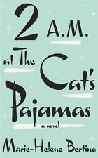 2 A.M. at the Cat's Pajamas : A Novel by Marie-Helene Bertino (2014, Hardcover,…