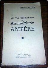 LA VIE PASSIONNEE DE ANDRE-MARIE AMPERE Par Tancrède de Visan - Religion