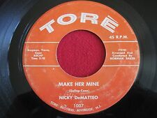 OLDIES 45 - NICKY DEMATTEO - MAKE HER MINE / YOUNG LOVE - TORE 1007