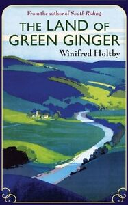 The Land Of Green Ginger (Virago Modern Classics (Numbered)) By Winifred Holtby