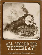 All Aboard For Yesterday! A Nostalgic History Of Railroading In Maine/Photos