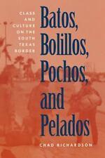 Batos, Bolillos, Pochos, and Pelados: Class and Culture on the South-ExLibrary