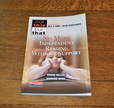 NO MORE INDEPENDENT READING W/O SUPPORT, NOT THIS BUT THAT, MILLER & MOSS - NEW