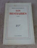 HENRY DE MONTHERLANT - LES BESTIAIRES - NRF GALLIMARD 1954