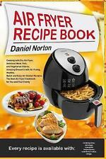 Air Fryer Recipe Book Cooking Dry Air Fryer Delicious Meat by Norton Daniel