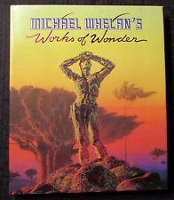 1987 WORKS OF WONDER by Michael Whelan HC/DJ VF/FN+ 1st Del Rey