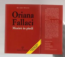 Oriana Fallaci. Morirò in piedi -