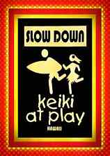 *KEIKI AT PLAY* MADE IN HAWAII! METAL SIGN 8X12 SLOW DOWN PARK CHILDREN BEACH