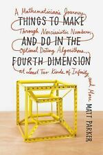 Things to Make and Do in the Fourth Dimension: A Mathematician's Journey Through