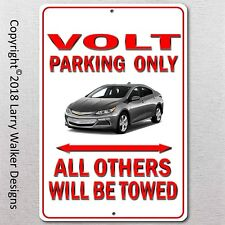 Chevy Volt Parking only Aluminum sign with All Weather UV Protective Coating