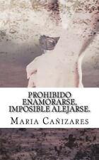Prohibido Enamorarse, Imposible Alejarse : El Primer Amor Es para Siempre......