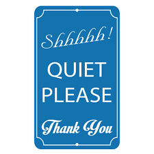 Shhh Quiet Please Thank You Novelty Funny Metal Sign 8 in x 12 in