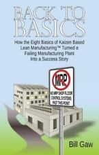 Back to Basics : How the Eight Basics of Kaizen Based Lean Manufacturing...