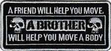 A BROTHER WILL HELP YOU MOVE A BODY EMBROIDERED IRON ON PATCH 1%er outlaw biker