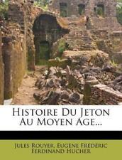 Histoire Du Jeton Au Moyen Age... (French Edition), , Rouyer, Jules, Very Good,
