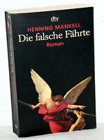 Henning Mankell - DIE FALSCHE FÄHRTE