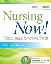 Nursing Now! : Today's Issues, Tomorrow's Trends by Joseph Catalano and...