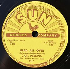 """Carl Perkins - Glad All Over/ Lend Me Your Comb - Sun 287 - 10"""" 78 RPM Record"""
