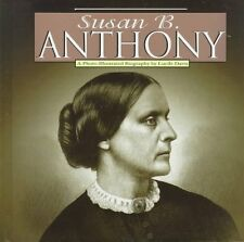 Susan B. Anthony: A Photo-Illustrated Biography (P