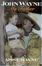 John Wayne : My Father by Aissa Wayne (1998, Paperback)