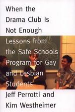 When the Drama Club is Not Enough: Lessons from the Safe Schools Program for Gay