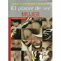 El Placer De Ser Mujer / The Pleasure Of Being A : Guia Orientacion Para