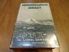 Mediterranean Medley- Capt. Lionel Dawson, R.N., 1933, 1st Edition
