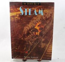 The Golden Age of Steam (Golden Age of Transportation) Dean Server Railroad Book