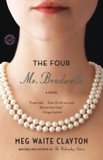 The Four Ms. Bradwells by Meg Waite Clayton (2011, Paperback)