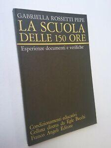 ROSSETTI PEPE, Gabriella: LA SCUOLA DELLE 150 ORE, Franco Angeli, 1975