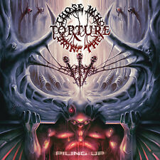 THOSE WHO BRING THE TORTURE - Piling Up - CD - DEATH METAL