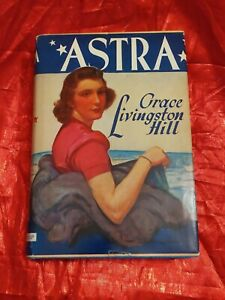 Astra by Grace Livingston Hill hardcover book in dust jacket 1930s