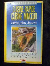 Cuisine rapide, cuisine minceur: entrées, plats, desserts/Coll. Guides Pratiques