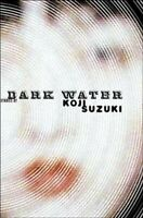 Dark Water, Paperback by Suzuki, Koji, Brand New, Free shipping in the US
