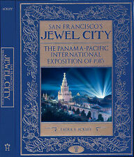 USED (GD) San Francisco's Jewel City: The Panama-Pacific International Expositio