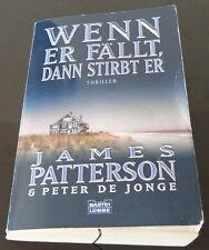 "James Patterson & Peter de Jonge ""Wenn er fällt, dann stirbt er"""