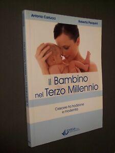 CARLUCCI Antonio - PASQUINI Roberta: IL BAMBINO NEL TERZO MILLENNIO neonati 2003