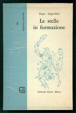 PAYNE GAPOSCHKIN CECILIA LE STELLE IN FORMAZIONE FELTRINELLI 1958 ASTRONOMIA