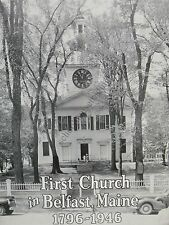 First Church In Belfast Maine 1796-1946 History And Photos