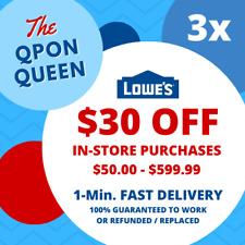 THREE Lowes $30 off $50 3Coupons (3X) IN-STORE - 1min - MUST READ DESCRIPTION!
