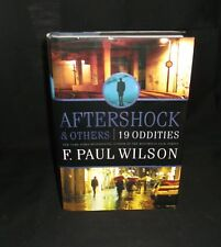 Aftershock and Others : 19 Oddities by F. Paul Wilson 1st Edition April 2009 HDC