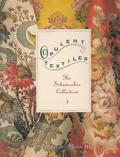 Opulent Textiles: The Schumacher Collection, Richard E. Slavin III, 1992 1st DJ